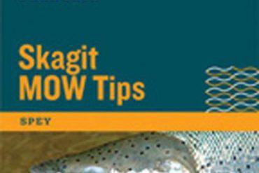RIO Skagit MOW Tips
